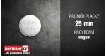 průměr 25 mm - magnet +0.20 €